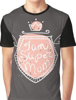 I am super mom Graphic T-Shirt