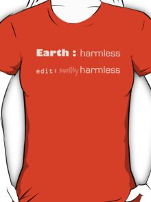 Earth : mostly harmless T-Shirt