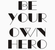 Be Your Own Hero One Piece - Short Sleeve