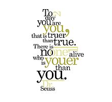 Dr. Seuss Quote Photographic Print