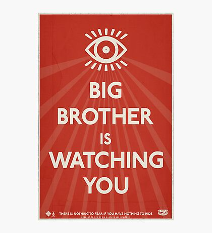 Big Brother Is Watching You Propaganda Photographic Print