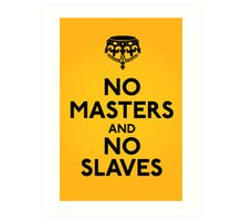 No Masters And No Slaves Art Print