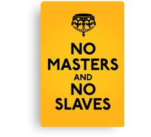 No Masters And No Slaves Canvas Print