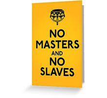 No Masters And No Slaves Greeting Card
