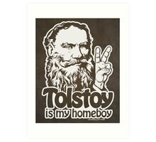Tolstoy is My Homeboy Art Print