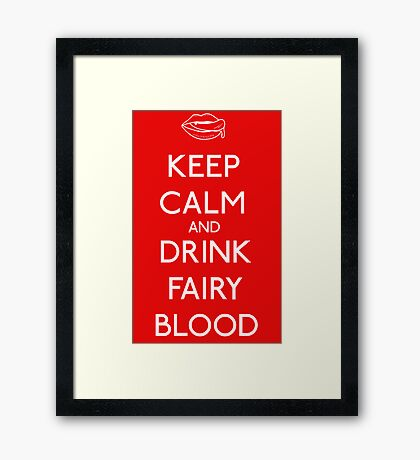 Keep Calm and Drink Fairy Blood Framed Print