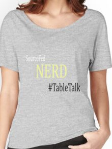 Sourcefed - Nerd - #TableTalk - Reddit - (Designs4You) Women's Relaxed Fit T-Shirt