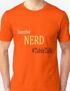 Sourcefed - Nerd - #TableTalk - Reddit - (Designs4You) Unisex T-Shirt