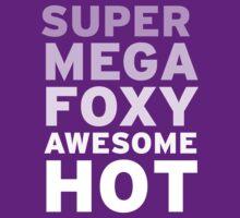 SuperMegaFoxyAwesomeHot