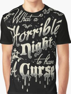 A Horrible Night to Have a Curse Graphic T-Shirt