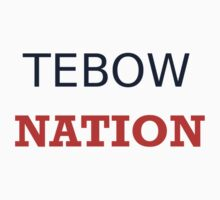Tebow Nation by Kellan Reck
