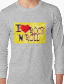 I love Rock & Roll Long Sleeve T-Shirt