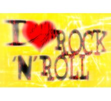I love Rock 'N' Roll Photographic Print