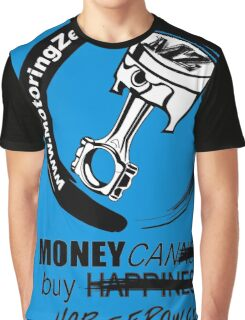 Money Can Buy Horsepower ! Graphic T-Shirt