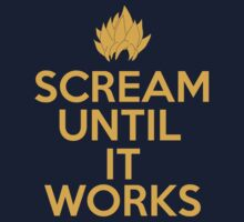 Keep Calm and Scream Until It Works Kids Clothes
