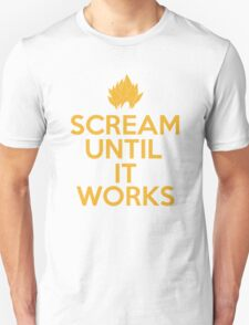 Keep Calm and Scream Until It Works T-Shirt