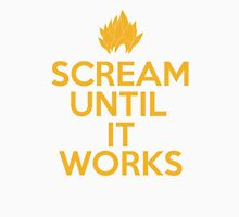 Keep Calm and Scream Until It Works Unisex T-Shirt