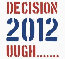 Decision 2012 T-Shirt