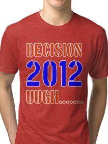 Decision 2012 Tri-blend T-Shirt
