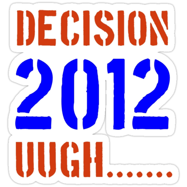 Decision 2012 by DrewSomervell