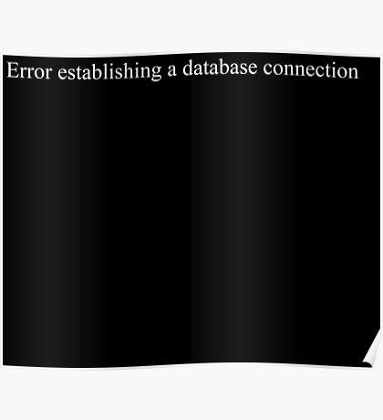 Error establishing a database connection - black text Poster