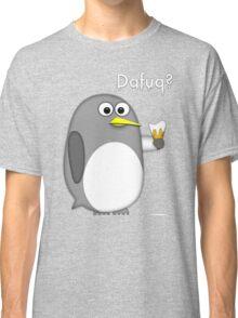 Dafuq? Classic T-Shirt