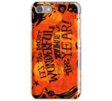 The Most Wonderful Time of the Year iPhone Case/Skin