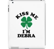 Kiss me, Im DEBRA iPad Case/Skin
