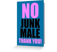 No Junk Male Thank You! Greeting Card