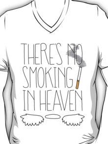 There's No Smoking in Heaven T-Shirt