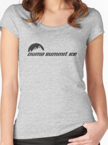 Dumb... Summit Ice Women's Fitted Scoop T-Shirt