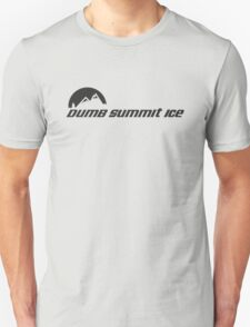 Dumb... Summit Ice T-Shirt