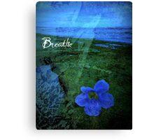 Breathe - Enhanced Canvas Print