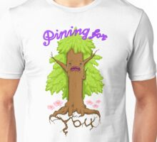 Pining for you! Unisex T-Shirt