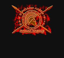 Spartan warrior - Molon lave and come back with your shield or on it! Unisex T-Shirt