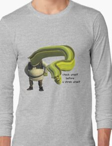 Shrek Yourself Before You Wreck Yourself Shirt Long Sleeve T-Shirt