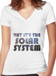 But it's the Solar System Women's Fitted V-Neck T-Shirt