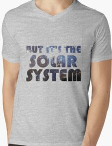 But it's the Solar System Mens V-Neck T-Shirt