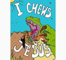I Chews Jesus Unisex T-Shirt