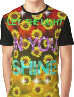 Let the light in you Shine Graphic T-Shirt