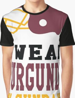 I Wear Burgundy on Sundays Graphic T-Shirt