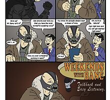 Weekends with Bane by Longburns