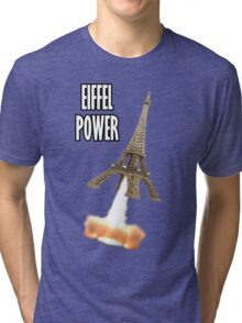 Eiffel Power! Tri-blend T-Shirt