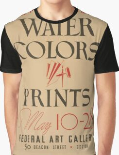 WPA United States Government Work Project Administration Poster 0871 Exhibition Water Colors Prints Federal Art Gallery Beacon Street Boston Graphic T-Shirt