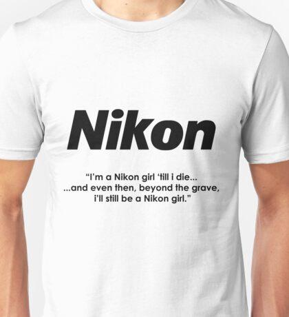 Nikon girl 'till i die! Unisex T-Shirt