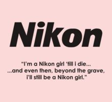 Nikon girl 'till i die! by poise