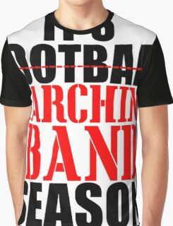IT'S MARCHING BAND SEASON Graphic T-Shirt