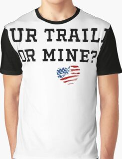Your Trailer or Mine with Texas Background Graphic T-Shirt