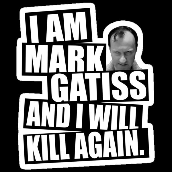 I am Mark Gatiss and I will kill again by nimbusnought