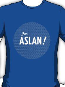 For Aslan! T-Shirt